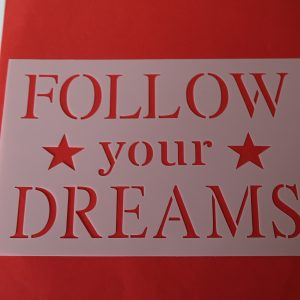 Stencil Follow your dreams A5