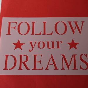 Stencil Follow your dreams A5