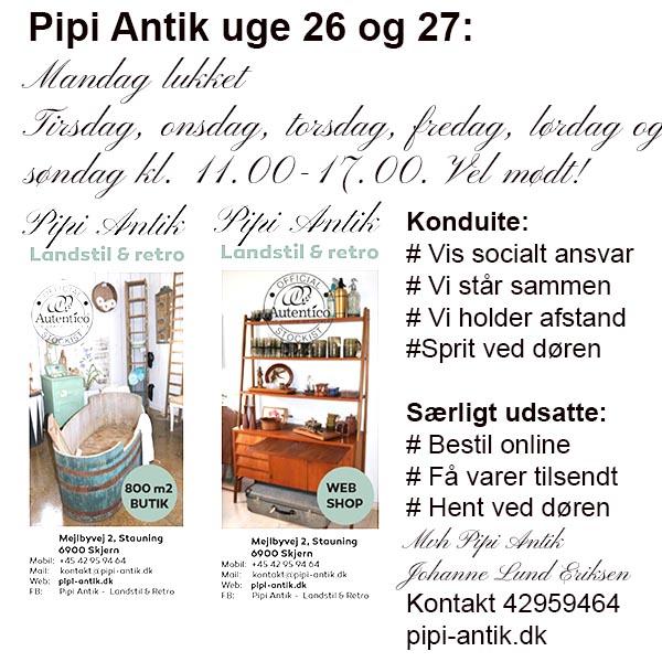 Åbningstider hos Pipi Antik Uge 26 og 2