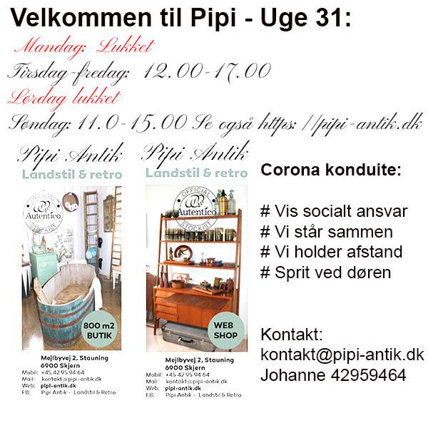 Åbningstider i uge 31 Pipi Antik